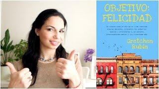 Objetivo Felicidad de Gretchen Rubin. Reseña de libros. organización fácil