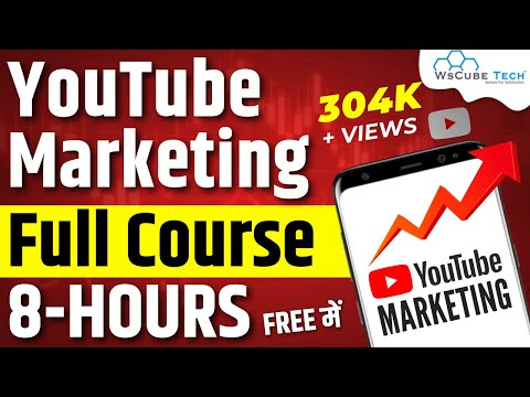Youtube Optimization & Marketing Course in 8 hours   Basic to Advanced   WsCube Tech