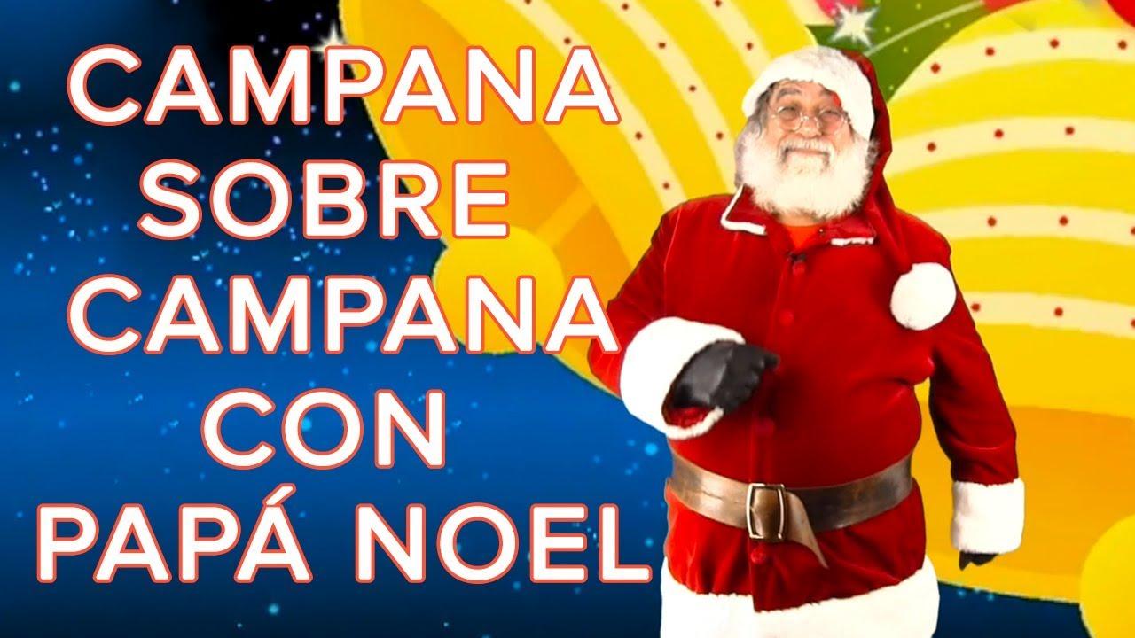 Campana sobre campana con Papá Noel. Canción de Navidad para los niños