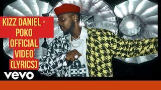 Kizz Daniel   Poko Official Video (Lyrics)