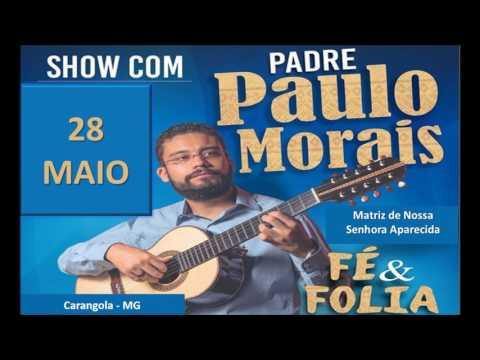 Show com o padre Paulo Moarais