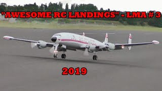 AWESOME RC LANDINGS LMA LEVIATHANS # 3  VULCAN VICTOR CONCORDE FOKKER 70 & CONSTELLATION - 2019