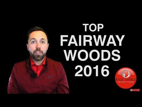 MY BEST FAIRWAY WOODS OF 2016