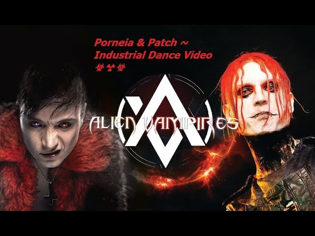 Alien Vampires ~ All the fakes must fvckin die ~ Porneia & Patch/Industrial Dance Video