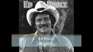 Ed Bruce - Angeline Would You Like To Dance Again.