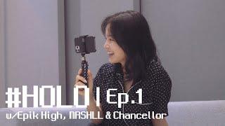 #HOLO Ep.1 | w/ Epik High, MRSHLL & Chancellor (ENG)