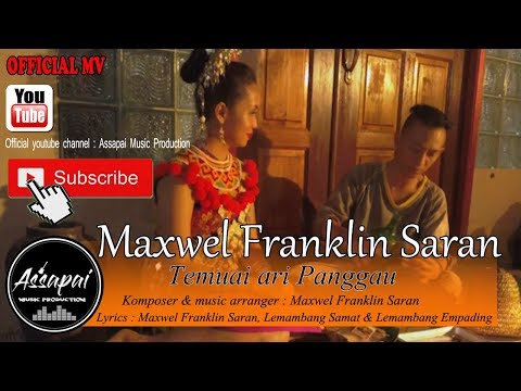 Maxwel Franklin Saran - Temuai ari Panggau ( Official Music Video ) #music