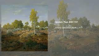 'Herzlich Thut', BWV 727