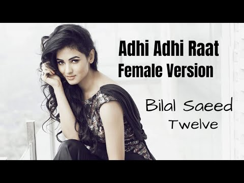 Download Adhi Adhi Raat Bilal Saeed Twelve Speed Records