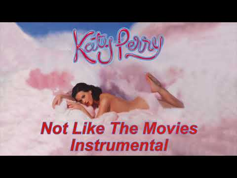 Katy Perry - Not Like The Movies Instrumental