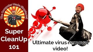Ultimate Virus Removal Guide - SuperCleanUp 101