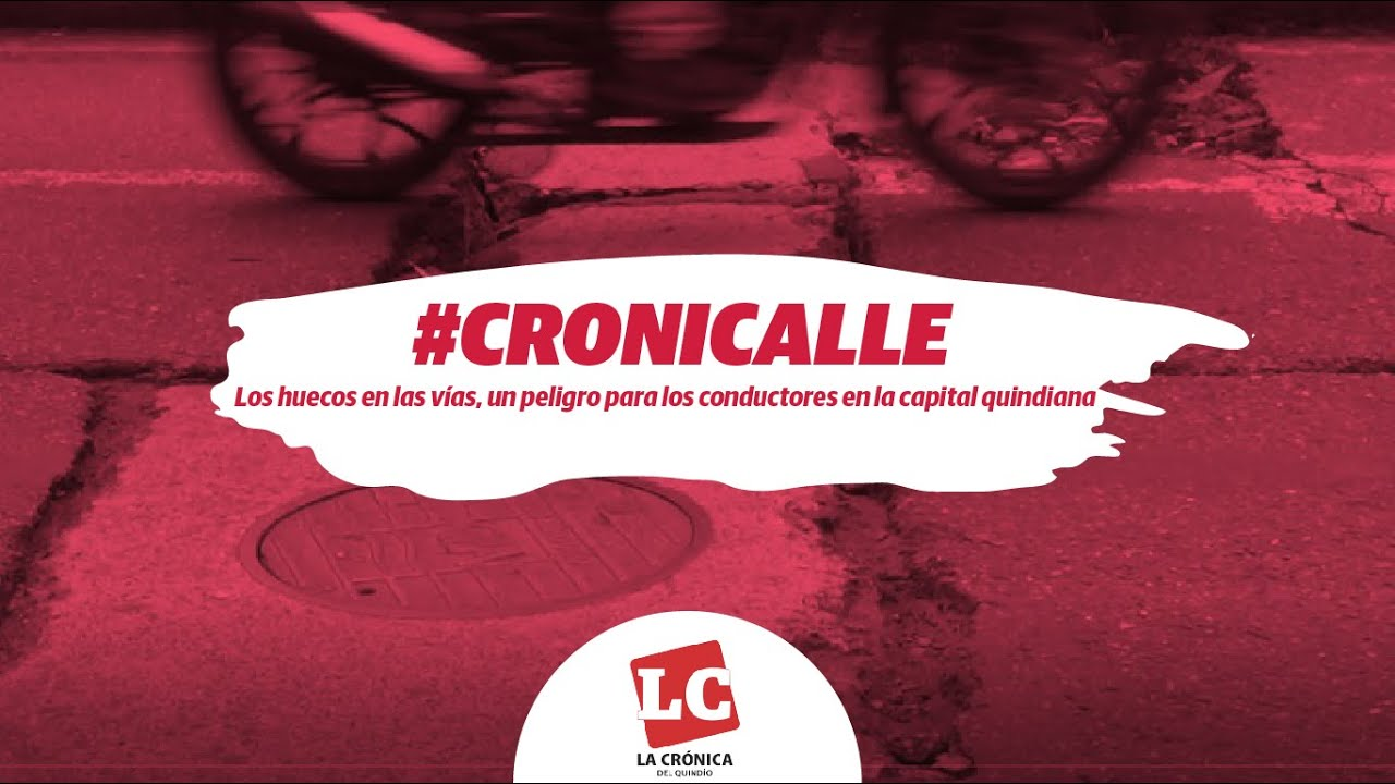 #Cronicalle | Los huecos en las vías son un peligro para los conductores en la capital quindiana