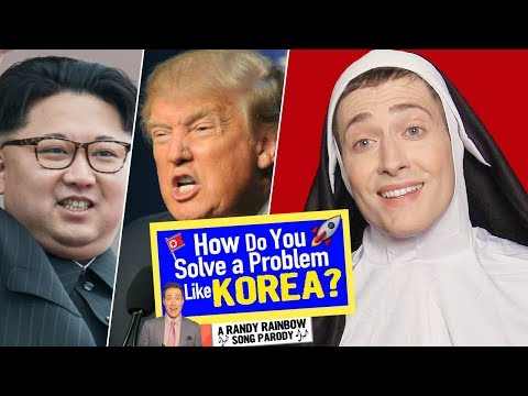 How Do You Solve A Problem Like Korea? - Randy Rainbow Song Parody 🚀🎶🇰🇵