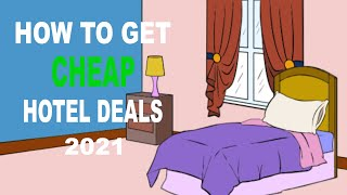 How to get cheap hotel deals 2021