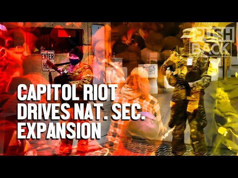 Mob mentality: Capitol riot exploited to expand the national security state that failed to stop it