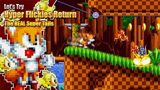 The TRUE Super Tails in Sonic Mania?!  Let's Try Hyper Flickies Return
