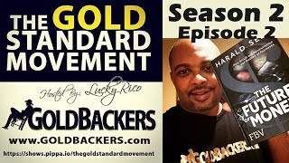 The #Gold Standard Movement - The #Future of #Money