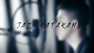 Katakan   Jaz Cover By ZACOUSTIC