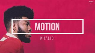 Khalid   Motion (lyrics)