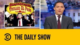 Donald Trump Hypes Up His Border Wall | The Daily Show with Trevor Noah
