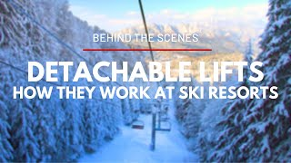 Behind the Scenes - How Detachable Ski Lifts Work