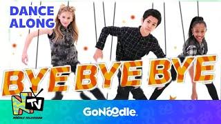 Bye Bye Bye - NTV | GoNoodle