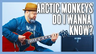 Arctic Monkeys Do I Wanna Know? Guitar Lesson + Tutorial