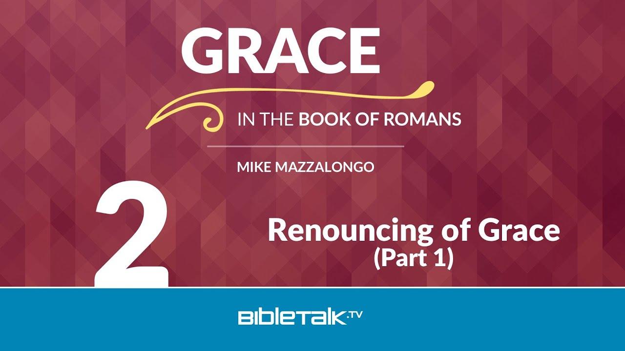 2. Renouncing of Grace