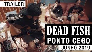 Dead Fish   Ponto Cego (Trailer 1   Novo Álbum)