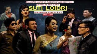 SUTI LOIDRI | Manipuri Shumang Leela | Official Release
