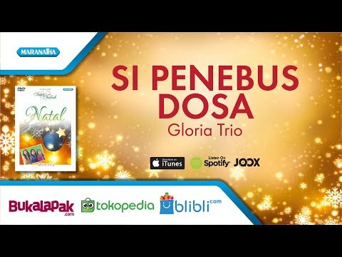 Si Penebus Dosa - Lagu Natal - Gloria Trio (Video) Mp3
