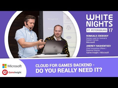 Romuald Zdebskiy (Microsoft), Andrey Ivashentsev (Game Insight) - Cloud for Games Backend
