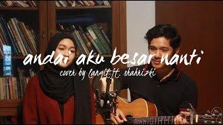 Andai Aku Besar Nanti By Sherina (Cover By Langit Ft. Shahrizki)