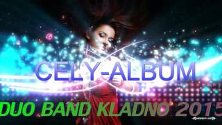 DUO BAND KLADNO 2015 CELY ALBUM