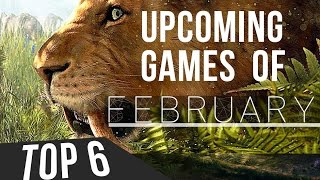 Top 6 Upcoming Games of February 2016 | HD