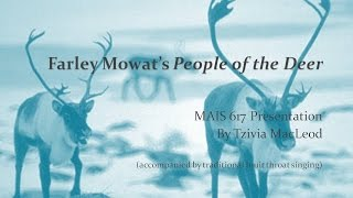"""Farley Mowat, """"People of the Deer,"""" Presentation for MAIS 617 Creative Nonfiction"""