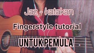 Jaz   Katakan (guitar Fingerstyle Tutorial Untuk Pemula)