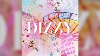 LIVVIA   Dizzy (Official Audio)