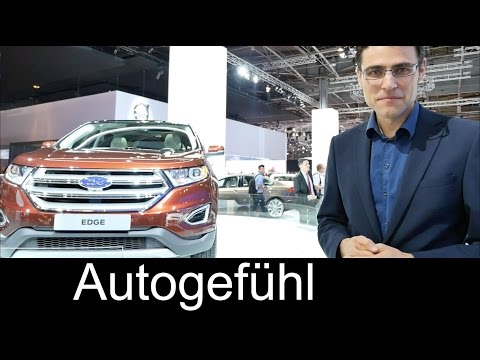 2015 all-new Ford Edge Full-Size-SUV world premiere at Paris tour of exterior interior & interview