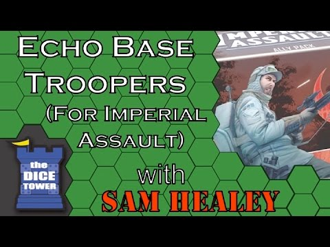 Imperial Assault: Echo Base Troopers - A Dice Tower Video with Sam Healey