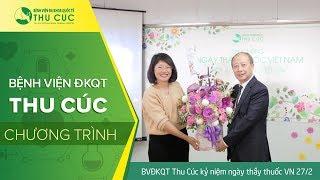 Bệnh viện ĐKQT Thu Cúc kỷ niệm ngày thầy thuốc VN 27/2