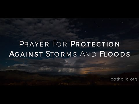 Prayer for Protection Against Storms and Floods - Prayers - Catholic Online