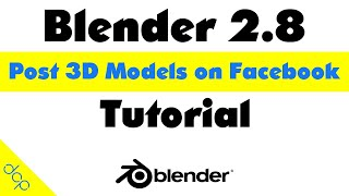 How to post Blender 3D objects on Facebook - [ Facebook 3D Post Tutorial ]