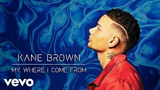 Kane Brown My Where I Come From