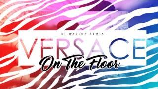 VERSACE ON THE FLOOR (DJ WASSUP REMIX)