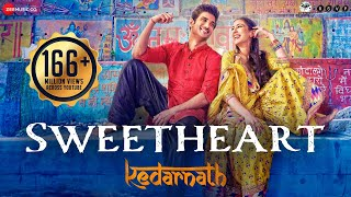 Sweetheart - Full Video | Kedarnath | Sushant Singh | Sara Ali