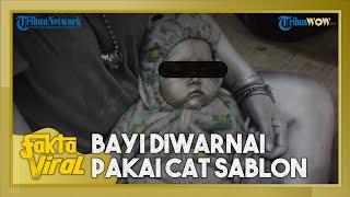 Viral Bayi Dijadikan Manusia Silver, Ternyata Diwarnai Pakai Cat Sablon Baju, Ini Efeknya ke Kulit