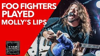 Foo Fighters played Molly's Lips (Nirvana) and Another One Bites the Dust (Queen)