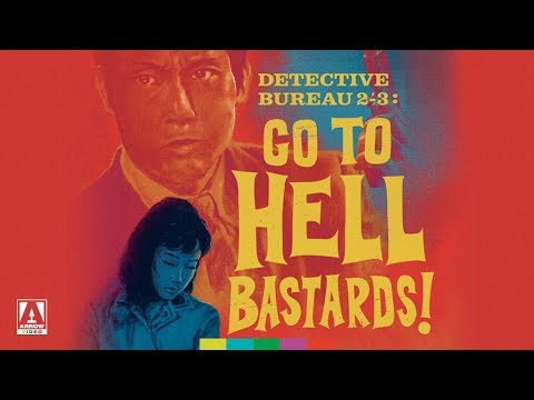 Detective Bureau 2-3: Go to Hell Bastards! - The Arrow Video Story
