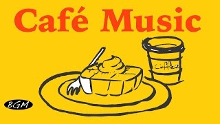 【CAFE MUSIC】Relaxing Jazz & Bossa Nova  Instrumental Music - Music For Work,Study